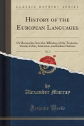 History of the European Languages, Vol. 1