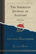 The American Journal of Anatomy, Vol. 15