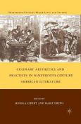 Culinary Aesthetics and Practices in Nineteenth-Century American Literature