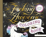 F***king Awesome Coloring Book