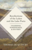 Recollections of the Lakes and the Lake Poets - Coleridge, Wordsworth, and Southey