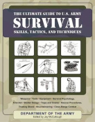 The Ultimate Guide to U.S. Army Survival Skills, Tactics, and Techniques