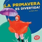 La Primavera Es Divertida! (Spring Is Fun!) (Bumba Books en Espanol Diviertete Con las Estaciones  [Spanish]