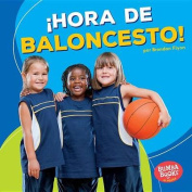 Hora de Baloncesto! (Basketball Time!) (Bumba Books en Espanol Hora de Deportes!  [Spanish]