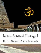India's Spiritual Heritage I
