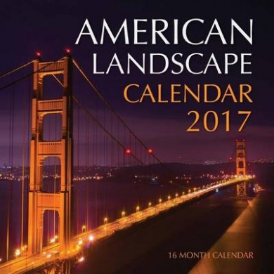 American Landscape Calendar 2017: 16 Month Calendar