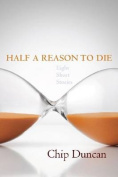 Half a Reason to Die