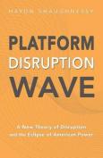 Platform Disruption Wave