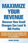 Maximize Your Revenue
