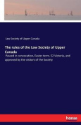 The Rules of the Law Society of Upper Canada