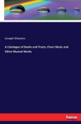 A Catalogue of Books and Tracts, Churc Music and Other Musical Works