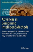 Advances in Combining Intelligent Methods