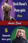 Sheik Husni's Pony-Girls