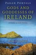 Pagan Portals - Gods and Goddesses of Ireland