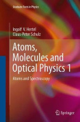 Atoms, Molecules and Optical Physics 1