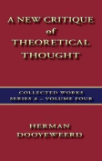 A New Critique of Theoretical Thought Vol. 4