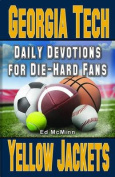 Daily Devotions for Die-Hard Fans Georgia Tech Yellow Jackets