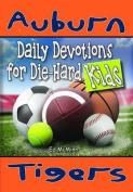 Daily Devotions for Die-Hard Kids Auburn Tigers