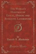 The World's Heritage of Epical, Heroic and Romantic Literature, Vol. 2 of 2