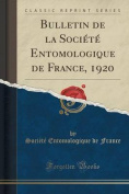 Bulletin de La Societe Entomologique de France, 1920  [FRE]