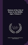 History of the City of Rome in the Middle Ages, Volume 5