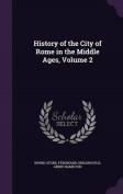 History of the City of Rome in the Middle Ages, Volume 2