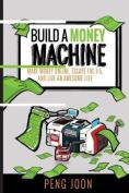 Build a Money Machine