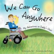 We Can Go Anywhere