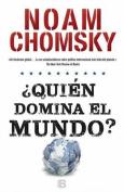 Quien Domina el Mundo? = Who Rules the World? [Spanish]