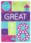 It's Great To Be 8 Birthday Greeting Card - Girl