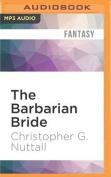 The Barbarian Bride  [Audio]