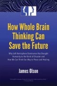 How Whole Brain Thinking Can Save the Future