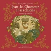 Jean-Le-Chasseur Et Ses Chiens [FRE]