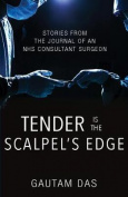 Tender Is the Scalpel's Edge