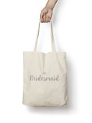 The Bridesmaid Tote Bag SILVER Natural Cotton Shopper Engagement Wedding Gift