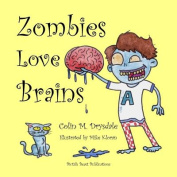 Zombies Love Brains