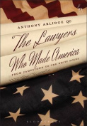 The Lawyers Who Made America