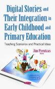 Digital Stories & Their Integration in Early Childhood & Primary Education
