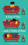 A Cup of Tea and a Tickle of Rum