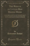 The Rescue of Little Red Riding Hood