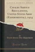 Cavalry Service Regulations, United States Army (Experimental), 1914