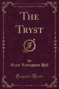 The Tryst (Classic Reprint)