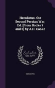 Herodotus. the Second Persian War, Ed. [From Books 7 and 8] by A.H. Cooke