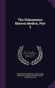 The Hahnemann Materia Medica, Part 2
