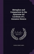 Metaphor and Comparison in the Epistulae Ad Lucilium of L. Annaeus Seneca