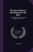 The Son of Man in His Relation to the Race