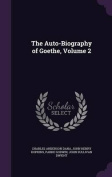 The Auto-Biography of Goethe, Volume 2