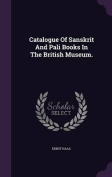 Catalogue of Sanskrit and Pali Books in the British Museum.