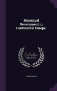Municipal Government in Continental Europe;