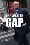 The Wealth Gap (Opposing Viewpoints